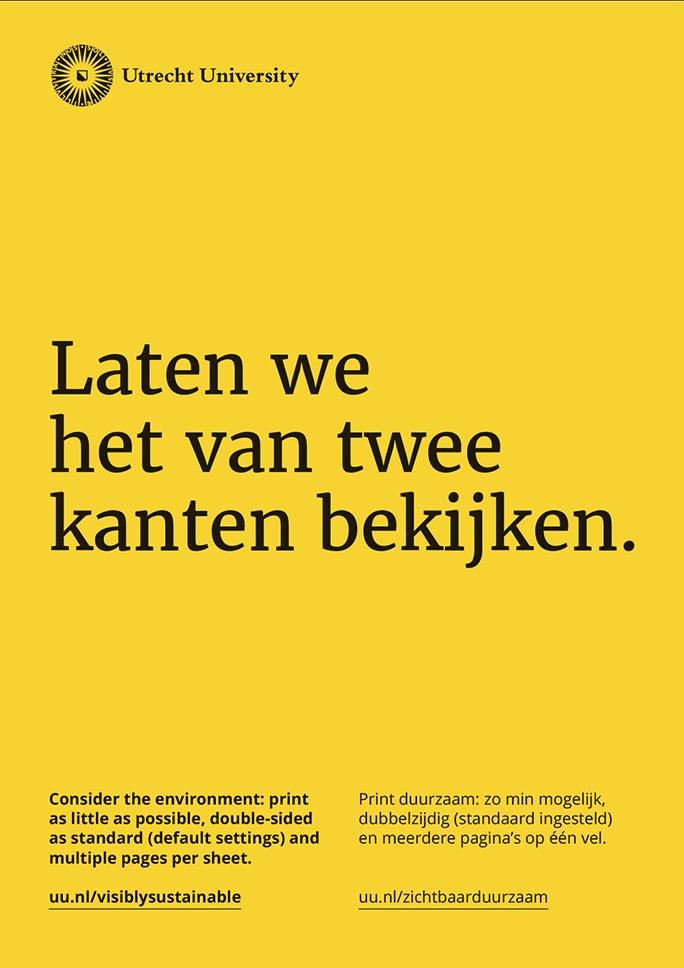 Universiteit Utrecht / Green Office / Poster / Laten we het van twee kanten bekijken / 2016